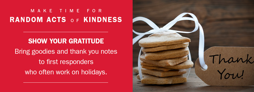 Random Act of Kindness idea: Bring goodies to first responders over the holidays