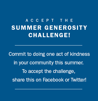 Commit to doing one act of kindness in your community this summer.