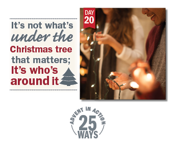 Advent in Action Day 20: It's not what's under the Christmas tree that matters; it's who's around it