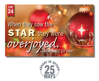 Advent in Action Day 24: When they saw the star, they were overjoyed