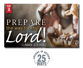 Advent Day 3: Prepare the way for the Lord!