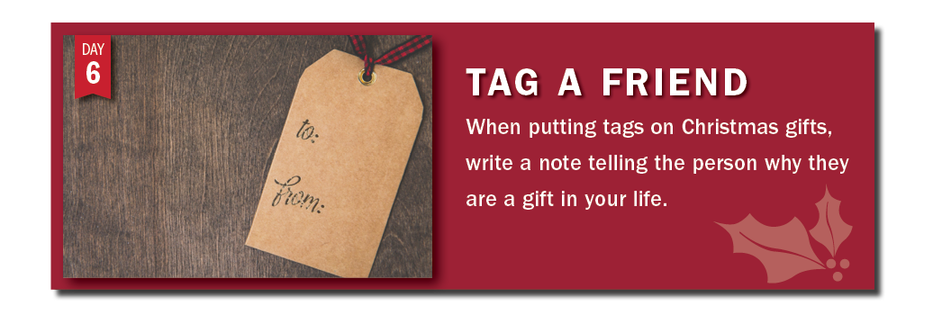 Advent Day 6: When wrapping Christmas gifts, write a note of gratitude on your gift tags
